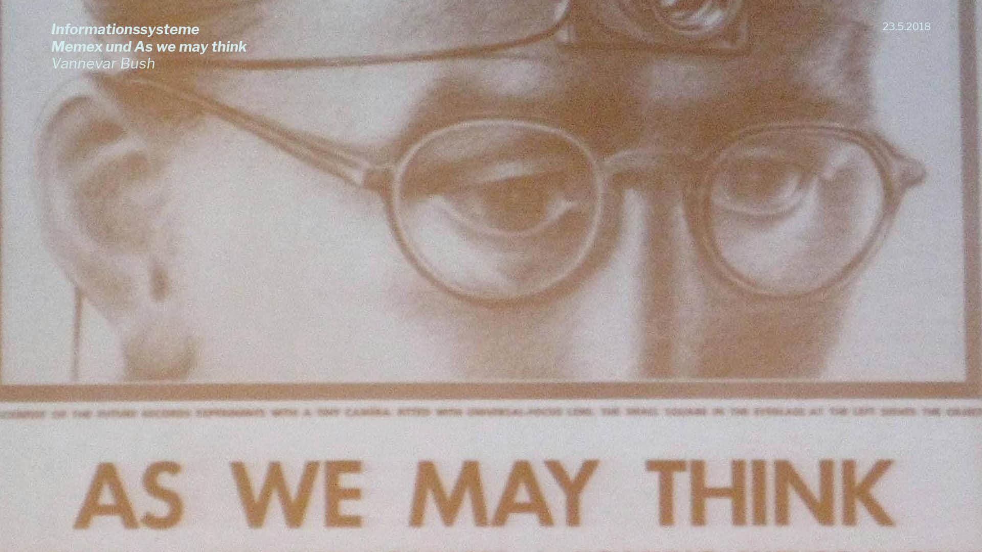 Präsentation | Beispielhaft für theoretische Inhalte: Vannevar Bush